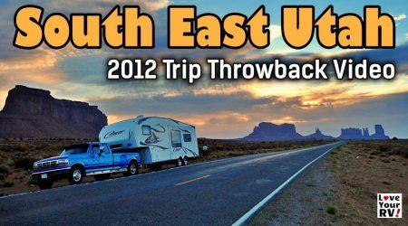 RVing South East Utah – May 2012 – Throwback Video Series